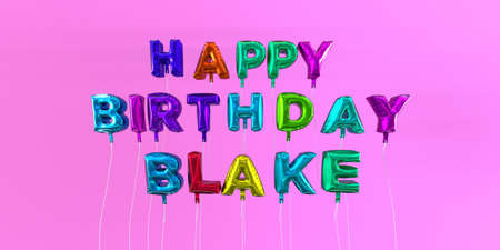 Happy Birthday Blake card with balloon text - 3D rendered stock image. This image can be used for a eCard or a print postcard.