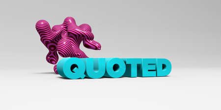 quoted: QUOTED - 3D rendered colorful headline illustration.  Can be used for an online banner ad or a print postcard.