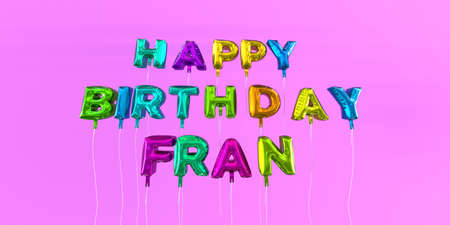 Happy Birthday Fran card with balloon text - 3D rendered stock image. This image can be used for a eCard or a print postcard.