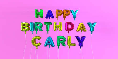 Happy Birthday Carly card with balloon text - 3D rendered stock image. This image can be used for a eCard or a print postcard.