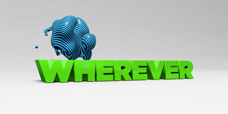 wherever: WHEREVER - 3D rendered colorful headline illustration.  Can be used for an online banner ad or a print postcard. Stock Photo