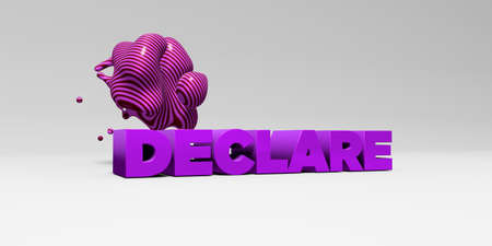 DECLARE - 3D rendered colorful headline illustration.  Can be used for an online banner ad or a print postcard. Stock Photo