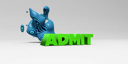 admit: ADMIT - 3D rendered colorful headline illustration.  Can be used for an online banner ad or a print postcard. Stock Photo