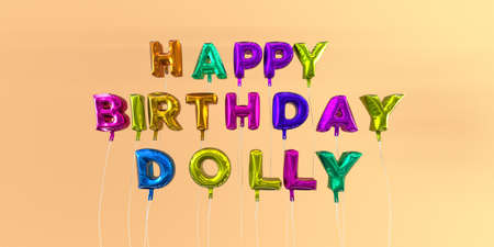 ecard: Happy Birthday Dolly card with balloon text - 3D rendered stock image. This image can be used for a eCard or a print postcard.