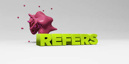refers: REFERS - 3D rendered colorful headline illustration.  Can be used for an online banner ad or a print postcard. Stock Photo