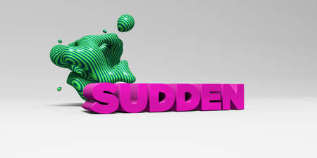 sudden: SUDDEN - 3D rendered colorful headline illustration.  Can be used for an online banner ad or a print postcard.