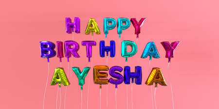Happy Birthday Ayesha card with balloon text - 3D rendered stock image. This image can be used for a eCard or a print postcard.