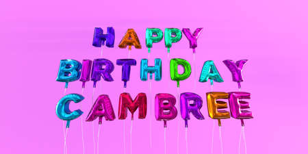 Happy Birthday Cambree card with balloon text - 3D rendered stock image. This image can be used for a eCard or a print postcard.