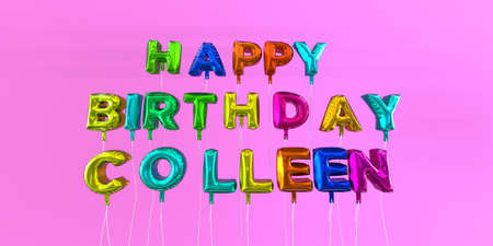colleen: Happy Birthday Colleen card with balloon text - 3D rendered stock image. This image can be used for a eCard or a print postcard.