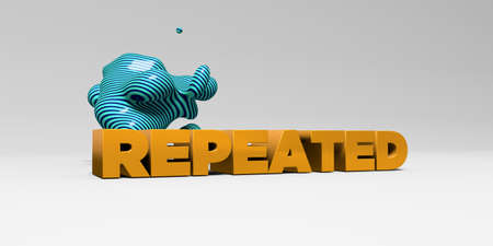 banner ad: REPEATED - 3D rendered colorful headline illustration.  Can be used for an online banner ad or a print postcard.