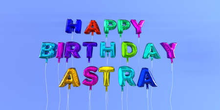 astra: Happy Birthday Astra card with balloon text - 3D rendered stock image. This image can be used for a eCard or a print postcard. Stock Photo