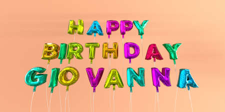 Happy Birthday Giovanna card with balloon text - 3D rendered stock image. This image can be used for a eCard or a print postcard.