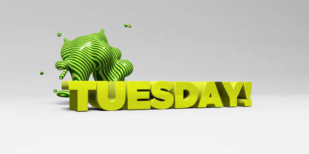 TUESDAY! - 3D rendered colorful headline illustration.  Can be used for an online banner ad or a print postcard. Stock Photo