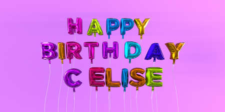 Happy Birthday Celise card with balloon text - 3D rendered stock image. This image can be used for a eCard or a print postcard. Stock Photo