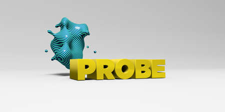 probe: PROBE - 3D rendered colorful headline illustration.  Can be used for an online banner ad or a print postcard. Stock Photo