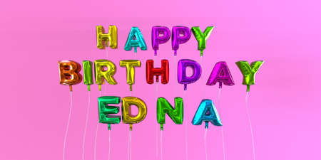 ecard: Happy Birthday Edna card with balloon text - 3D rendered stock image. This image can be used for a eCard or a print postcard.