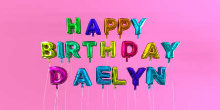 Happy Birthday Daelyn card with balloon text - 3D rendered stock image. This image can be used for a eCard or a print postcard.