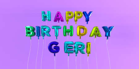 Happy Birthday Geri card with balloon text - 3D rendered stock image. This image can be used for a eCard or a print postcard.