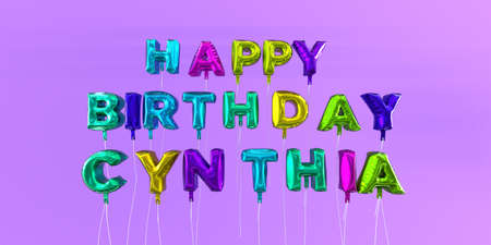 Happy Birthday Cynthia card with balloon text - 3D rendered stock image. This image can be used for a eCard or a print postcard. Stock Photo - 66512234