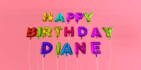 Happy Birthday Diane card with balloon text - 3D rendered stock image. This image can be used for a eCard or a print postcard.