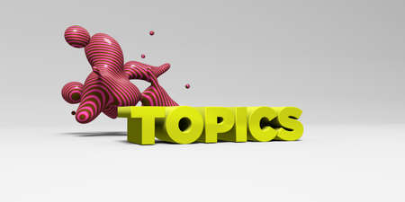topics: TOPICS - 3D rendered colorful headline illustration.  Can be used for an online banner ad or a print postcard.