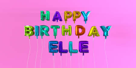 Happy Birthday Elle card with balloon text - 3D rendered stock image. This image can be used for a eCard or a print postcard.