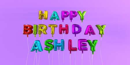 Happy Birthday Ashley card with balloon text - 3D rendered stock image. This image can be used for a eCard or a print postcard. Stock Photo - 66358558