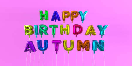 Happy Birthday Autumn card with balloon text - 3D rendered stock image. This image can be used for a eCard or a print postcard. Stock Photo - 66359772