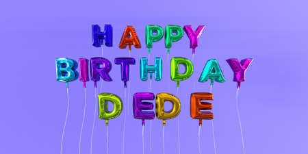 Happy Birthday Dede card with balloon text - 3D rendered stock image. This image can be used for a eCard or a print postcard.