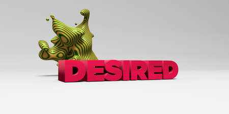 desired: DESIRED - 3D rendered colorful headline illustration.  Can be used for an online banner ad or a print postcard.