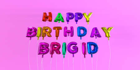 ecard: Happy Birthday Brigid card with balloon text - 3D rendered stock image. This image can be used for a eCard or a print postcard. Stock Photo