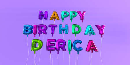Happy Birthday Derica card with balloon text - 3D rendered stock image. This image can be used for a eCard or a print postcard. Stock Photo