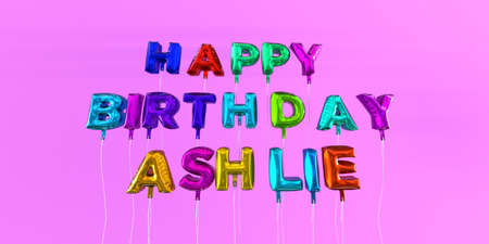 ecard: Happy Birthday Ashlie card with balloon text - 3D rendered stock image. This image can be used for a eCard or a print postcard.