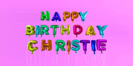 Happy Birthday Christie card with balloon text - 3D rendered stock image. This image can be used for a eCard or a print postcard.