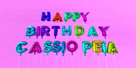 Happy Birthday Cassiopeia card with balloon text - 3D rendered stock image. This image can be used for a eCard or a print postcard. Stock Photo