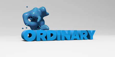 ORDINARY - 3D rendered colorful headline illustration.  Can be used for an online banner ad or a print postcard.