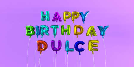 Happy Birthday Dulce card with balloon text - 3D rendered stock image. This image can be used for a eCard or a print postcard.