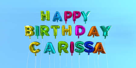 Happy Birthday Carissa card with balloon text - 3D rendered stock image. This image can be used for a eCard or a print postcard.