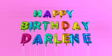 Happy Birthday Darlene card with balloon text - 3D rendered stock image. This image can be used for a eCard or a print postcard.