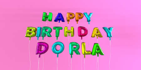 Happy Birthday Dorla card with balloon text - 3D rendered stock image. This image can be used for a eCard or a print postcard. Stock Photo