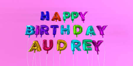 Happy Birthday Audrey card with balloon text - 3D rendered stock image. This image can be used for a eCard or a print postcard. Stock Photo - 66511349