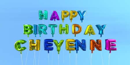 Happy Birthday Cheyenne card with balloon text - 3D rendered stock image. This image can be used for a eCard or a print postcard.