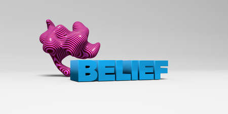 beliefs: BELIEF - 3D rendered colorful headline illustration.  Can be used for an online banner ad or a print postcard.