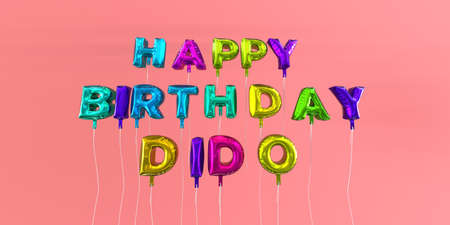 dido: Happy Birthday Dido card with balloon text - 3D rendered stock image. This image can be used for a eCard or a print postcard.