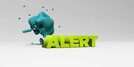 be alert: ALERT - 3D rendered colorful headline illustration.  Can be used for an online banner ad or a print postcard.