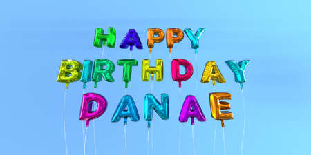 Happy Birthday Danae card with balloon text - 3D rendered stock image. This image can be used for a eCard or a print postcard.