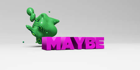 maybe: MAYBE - 3D rendered colorful headline illustration.  Can be used for an online banner ad or a print postcard.