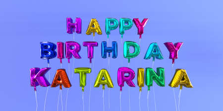 Happy Birthday Katarina card with balloon text - 3D rendered stock image. This image can be used for a eCard or a print postcard.