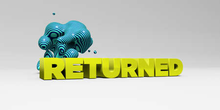returned: RETURNED - 3D rendered colorful headline illustration.  Can be used for an online banner ad or a print postcard.