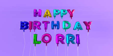 ecard: Happy Birthday Lorri card with balloon text - 3D rendered stock image. This image can be used for a eCard or a print postcard.